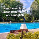 Hauptausschuss Saisonöffnung 2021 noch möglich